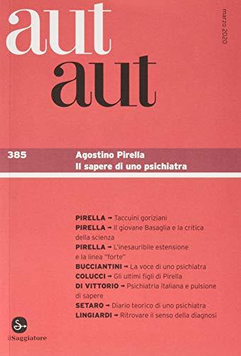 Aut aut. Agostino Pirella. Il sapere di uno psichiatra (Vol. 385)