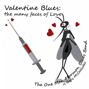 VALENTINE BLUES: THE MANY FACES OF LOVE