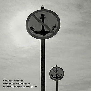 Déterritorialisation / Wunderblock Remixes Collection