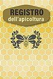 Registro dell'apicoltura: Per tenere traccia della manutenzione dei vostri alveari | Quaderno dell'Apicoltore.
