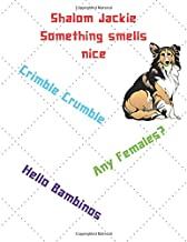 Shalom Jackie, something smells nice, crimble crumble: Friday night dinner themed Notebook/Notepad/Diary/Journal for Boys/Girls/Men/Women. 80 pages of A4 lined paper with margin.