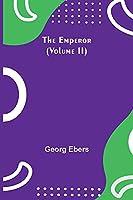 The Emperor (Volume II)