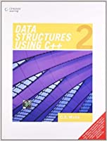 DATA STRUCTURES USING C++, 2ND EDN