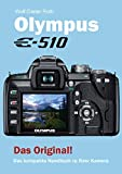 Olympus E-510: Das kompakte Handbuch zu Ihrer Kamera (German Edition)