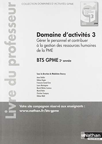Domaine d'activités 3 Gérer le personnel et contribuer à la gestion des ressources humaines de la PME BTS 2e année : Livre du professeur