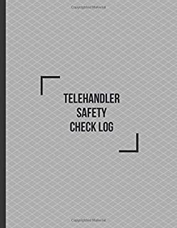 Telehandler Safety Check Log: Telescopic Handler Record Log Book Inspection Journal Safety Maintenance Routine Checklist Guide. Gift for Construction ... 120 pages. (Construction Machinery Log)