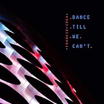 Dance Till We Can't