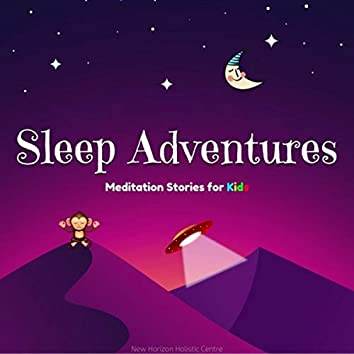 Sleep Adventures: Meditation Stories for Kids