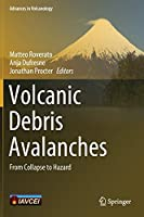 Volcanic Debris Avalanches: From Collapse to Hazard (Advances in Volcanology)