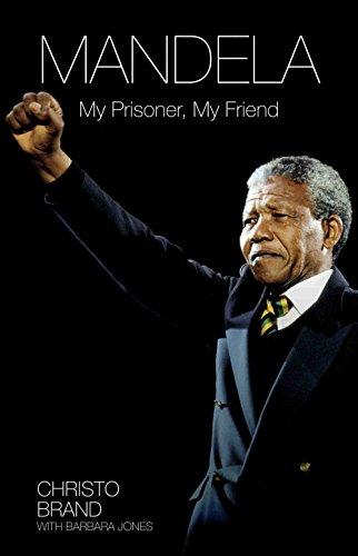 Mandela - My Prisoner, My Friend (English Edition)