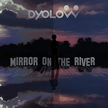 Mirror on the River