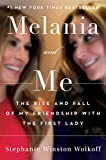 Melania and Me: The Rise and Fal...
