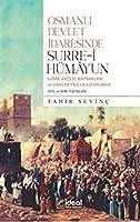 Osmanli Devlet Idaresinde Surre-i Hümayun - Surre Akcesi, Kaynaklari ve Haremeyn'e Ulastirilmasi (XVII. ve XVIII.Yüzyillar)
