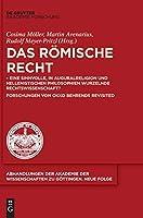 Roemisches Recht: Eine Sinnvolle, in Auguralreligion Und Hellenistischen Philosophien Wurzelnde Rechtswissenschaft? Forschungen Von Okko Behrends Revisited (Issn)