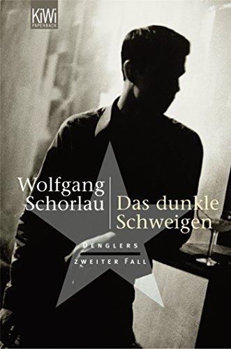 Das dunkle Schweigen: Denglers zweiter Fall (Dengler ermittelt, Band 2)