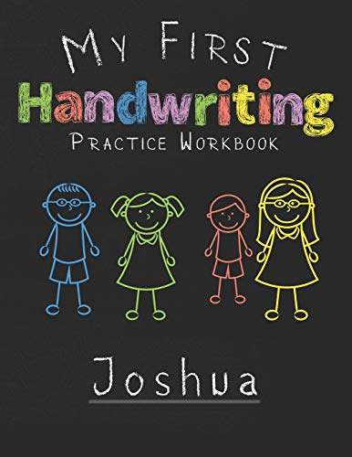 My first Handwriting Practice Workbook Joshua: 8.5x11 Composition Writing Paper Notebook for kids in kindergarten primary school I dashed midline I For Pre-K, K-1,K-2,K-3 I Back To School Gift