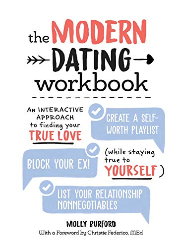 The Modern Dating Workbook: An Interactive Approach to Finding Your True Love (While Staying True to Yourself)