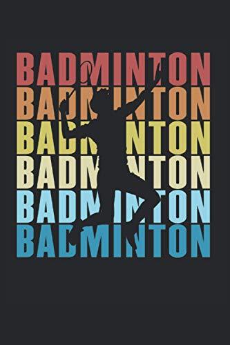 Badminton Graphic Retro Vintage Style Spieler Geschenk Federball: NOTIZBUCH - Lustiges Badminton Ballsport Sport, Vintage Retro Geschenkidee - A5 ... Sketch, Planer, Geburtstag, Gedanken, Idee