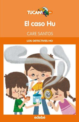 El caso Hu (Los detectives HO): 35 (Tucán Naranja)
