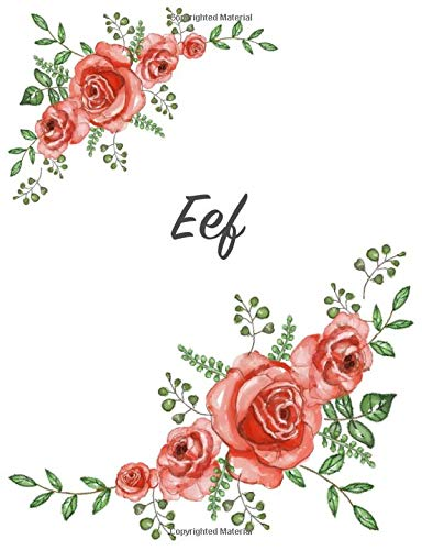 Eef: Personalized Notebook with Flowers and First Name – Floral Cover (Red Rose Blooms). College Ruled (Narrow Lined) Journal for School Notes, Diary Writing, Journaling. Composition Book Size