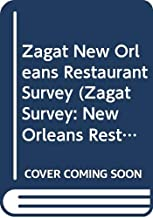 Zagat New Orleans Restaurant Survey (Zagat Survey: New Orleans Restaurants)