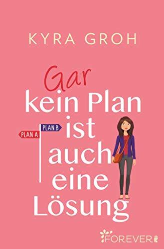 Gar kein Plan ist auch eine Lösung: Roman
