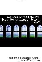 Memoirs of the Late Mrs. Susan Huntington, of Boston, Mass