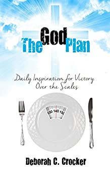 The God Plan: Daily Inspiration for Victory Over the Scales by [Deborah C. Crocker]