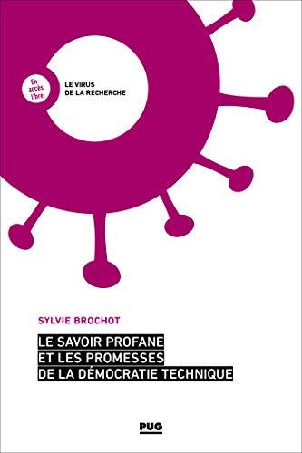 Couverture du livre Le savoir profane et les promesses de la démocratie technique