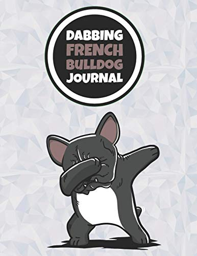 Dabbing French Bulldog Journal: 120 Lined Pages Notebook, Journal, Diary, Composition Book, Sketchbook (8.5x11) For Kids, French Bulldog Dog Lover Gift