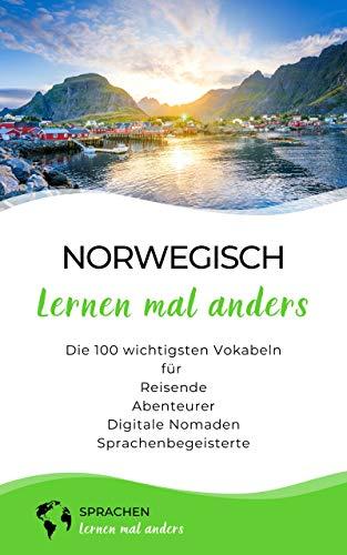 Norwegisch lernen mal anders - Die 100 wichtigsten Vokabeln: Für Reisende, Abenteurer, Digitale Nomaden, Sprachenbegeisterte (Mit 100 Vokabeln um die Welt)