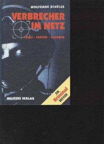 Schüler Verbrecher im Netz-Fälle Fakten Fahnder, Militzke 1999, 237 Seiten, bebildert