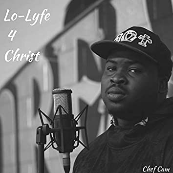 Lo-Lyfe 4 Christ