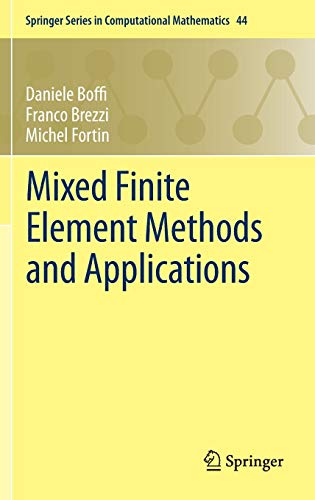 Mixed Finite Element Methods and Applications (Springer Series in Computational Mathematics (44), Band 44)