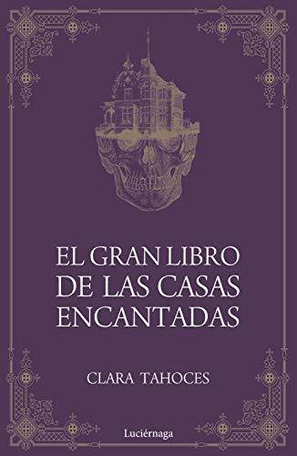 El gran libro de las casas encantadas (ENIGMAS Y CONSPIRACIONES)