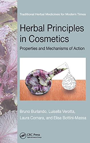 Herbal Principles in Cosmetics: Properties and Mechanisms of Action (Traditional Herbal Medicines for Modern Times, Band 8)