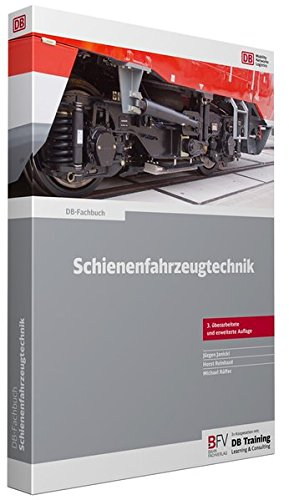 Schienenfahrzeugtechnik (DB-Fachbuch)