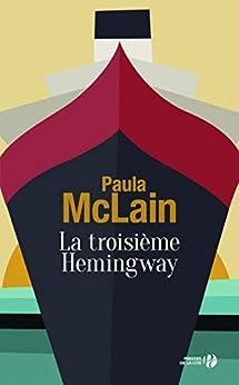 La Troisième Hemingway (French Edition) by [Paula MCLAIN, Florence HERTZ]