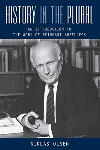 History in the Plural: An Introduction to the Work of Reinhart Koselleck