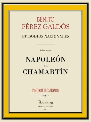Napoleón en Chamartín (Episodios Nacionales nº 5) (Spanish Edition)