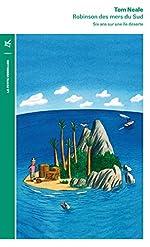 Robinson des mers du Sud - Six ans sur une île déserte de Tom Neale