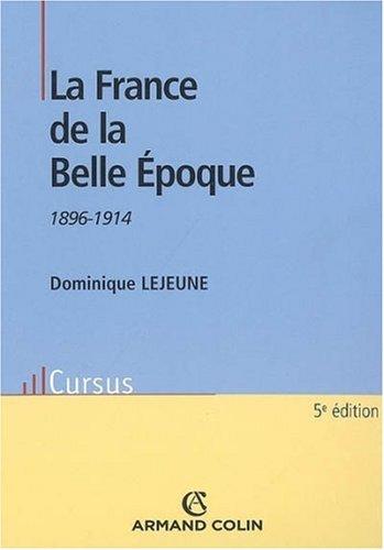 La France de la Belle Époque: 1896-1914