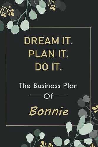 Dream It Plan It Do It. The Business Plan Of Bonnie Notebook: Personalized Journal for Bonnie notebook | Journal Gift For Girls And Women Named ... gift for Bonnies | Blank Lined Pages 6x9