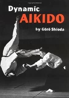 Dynamic Aikido (Bushido--The Way of the Warrior) 19th (nineteenth) Printing Edition by Shioda, Gozo (1977)