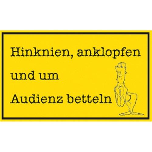 Aufkleber Witzschild Hinknien, anklopfen und um Audienz betteln, Folie, 15x25 cm