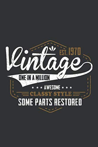 Vintage est. 1970 One in a Million Awesome Classy Style Some Parts Restored: 50th birthday notebook | Birthday gift for 50 year olds Gift for 50th birthday