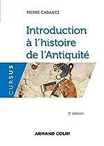Introduction à l'histoire de l'Antiquité - 5e éd. de Pierre Cabanes