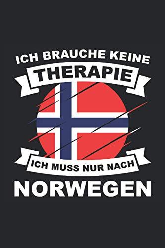 Ich brauche keine Therapie - Ich muss nur nach Norwegen: Norwegen Angler Tagebuch zum Angeln in den norwegischen Fjorden - Fangbuch 100 Seiten 6'' x 9'' (15,24cm x 22,86cm) DIN A5 Liniert