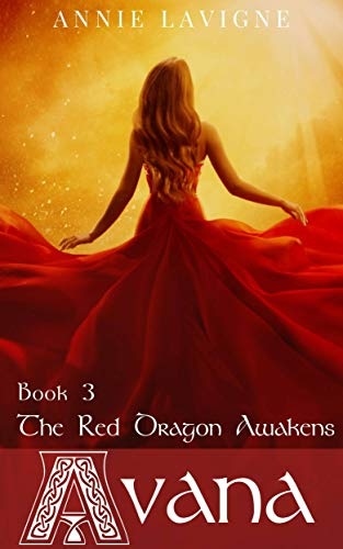 The Red Dragon Awakens (Avana, book 3) by [Annie Lavigne, Helen Hagon]