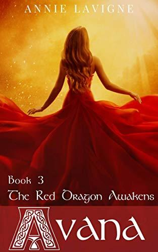 The Red Dragon Awakens (Avana, book 3) by [Annie Lavigne, Helen Hagon]